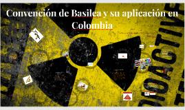 Copy of Convención de Basilea y su aplicación en Colombia