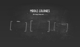 MIDDLE COLINIES