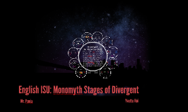English ISU: Monomyth Stages of Divergent