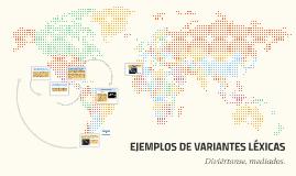 Copy of EJEMPLOS DE VARIANTES LÉXICAS