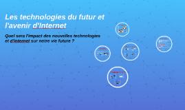 Les technologies du futur et l'avenir d'internet