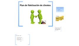 Plan de Fidelización de Clientes