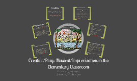 Creative Play: Musical Improvisation in the Elementary Classroom