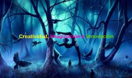 Creatividad, imaginación e innovacion