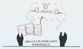 ¿Qué es LA PLANIFICACIÓN ESTRATEGICA?