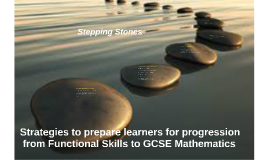 Strategies to prepare learners for progression from Functional Skills to GCSE Mathematics