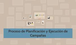 Proceso de Planificación y Ejecución de Campañas