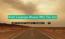 Body Language Shapes Who You Are