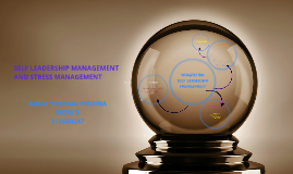 SELF LEADERSHIP MANAGEMENT AND STRESS MANAGEMENT