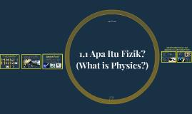 1.1 Apa itu Fizik?