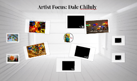 Artist Focus: Dale Chiluly