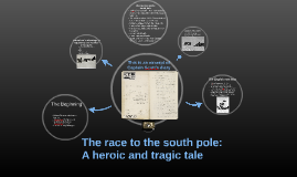 The race to the south pole: A heroic and tragic tale