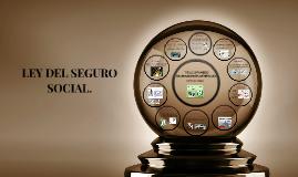 LEY DEL SEGUROS SOCIAL.