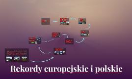 Copy of Rekordy europejskie i polskie