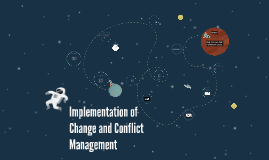 Copy of Implementation of Change and Conflict Management