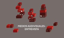 MEDIOS AUDIVISUALES- ENTREVISTA