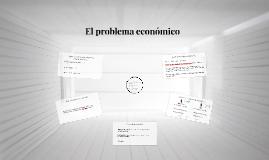 03 El problema económico