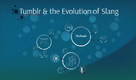 Tumblr & the Evolution of Slang