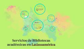 Bibliotecas academicas en LAtinoAmerica