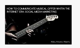 LA COMUNICAZIONE DELL'OFFERTA MUSICALE NELL'ERA DI INTERNET: