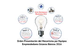 2016 Octavos Básicos: Orden Presentaciones Mecanismos Proyecto MyC1