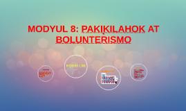 MODYUL 8: PAKIKILAHOK AT BOLUNTERISMO