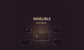 INDELIBLE