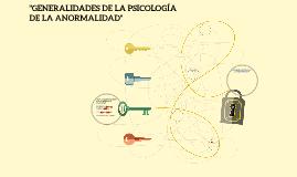 """""""GENERAIDADES DE LA PSICOLOGÍA DE LA ANORMALIDAD"""""""