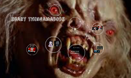 scary thingamabobs