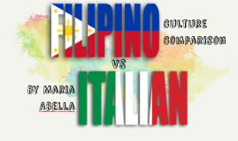 Filipino Culture vs Italian Culture