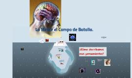 Copy of La Mente el Campo de Batalla.