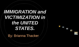 IMMIGRATION AND VICTIMIZATION in the UNITED STATES