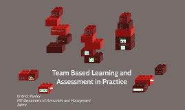Team Based Learning and Assessment in Practice