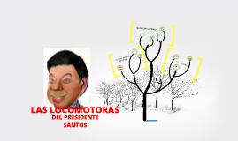 LAS LOCOMOTORAS DEL PRESIDENTE SANTOS
