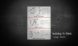 Building To Think: Design Sketch