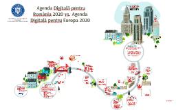 Agenda Digitală pentru România vs. Agenda Digitală pentru Europa 2020