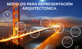 MODELOS DE REPRESENTACIÓN ARQUITECTONICA.