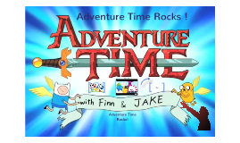 Adventure Time !