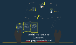 Unidad III: Textos no Literarios