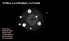 Copy of El Bien, La Felicidad y La Virtud