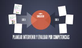 PLANEAR INTERVENIR Y EVALUAR POR COMPETENCIAS