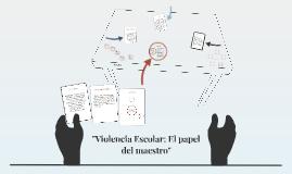 """""""Violencia Escolar: El papel del maestro"""""""