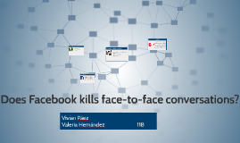 Facebook kills face-to-face conversations