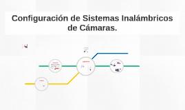Configuración de Sistemas Inalámbricos de Cámaras.