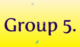 Group 5 :)