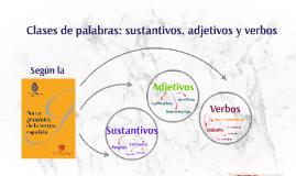 Clases se palabras: sustantivos, adjetivos y verbos