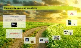 El ambiente Como un Problema
