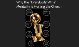 "Why the ""Everybody Wins"" Mentality is Hurting the Church"