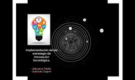 Implementación de las estrategia de la innovación tecnologic