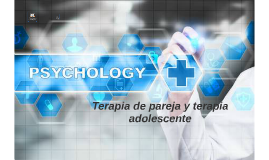 Terapia de pareja y terapia adolescente